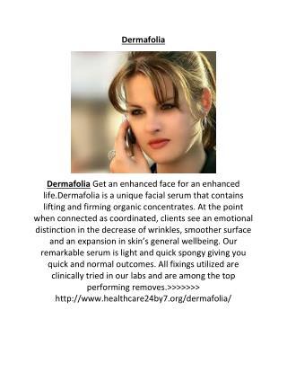 http://www.healthcare24by7.org/dermafolia/