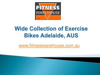 Wide Collection of Exercise Bikes Adelaide, AUS - www.fitnesswarehouse.com.au