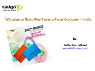 Welcome to Galgo Fine Paper, a Paper Company in India