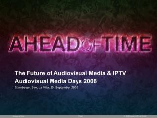 The Future of Audiovisual Media & IPTV