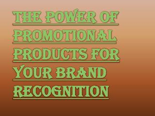 Is Promotional Product Powerful Enough for Brand Recognition?