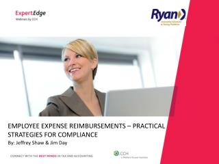 EMPLOYEE EXPENSE REIMBURSEMENTS – PRACTICAL STRATEGIES FOR COMPLIANCE