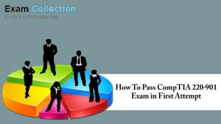 How To Pass CompTIA 220-901 Exam in First Attempt