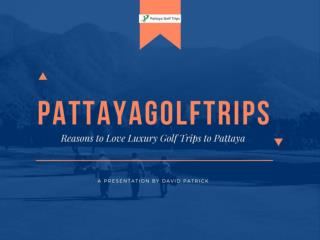 Reasons to Love Luxury Golf Trips to Pattaya