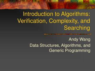 Introduction to Algorithms:  Verification, Complexity, and Searching