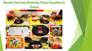 Rental Services Birthday Party Supplies in Dubai