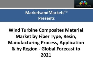 Wind Turbine Composites Material Market worth 12.17 Billion USD by 2021