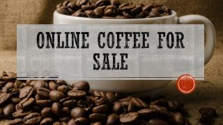 Online Coffee for Sale