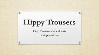 Hippy Trousers