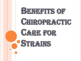 Benefits of Chiropractic Care for Sprains and Strains in Vancouver