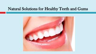 Natural Solutions for Healthy Teeth and Gums