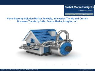 Home Security Solution Market Analysis Report, Share, Growth, Trend, and Forecast, 2024