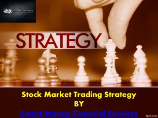 Smart Money Financial services Provide Stock,commodity and Forex tips, Indore, India