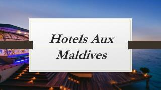 Hotels Aux Maldives