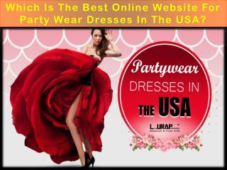 Which Is The Best Online Website For Party Wear Dresses In The USA?