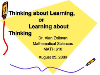 Thinking about Learning, 			or 		Learning about Thinking