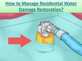 How to Manage Residential Water Damage Restoration?