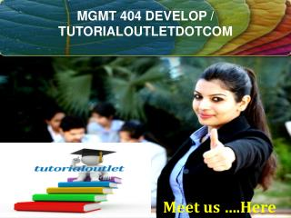MGMT 404 DEVELOP / TUTORIALOUTLETDOTCOM