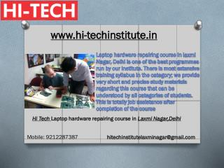 Hi Tech Laptop hardware repairing course in Laxmi Nagar,Delhi