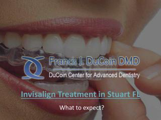 Invisalign treatment In Stuart FL - What To Expect?