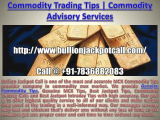Commodity Trading Tips | Commodity Advisory Services