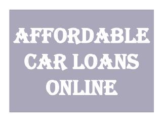 Affordable car loans online