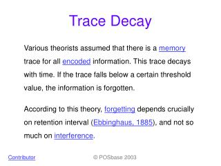 Trace Decay