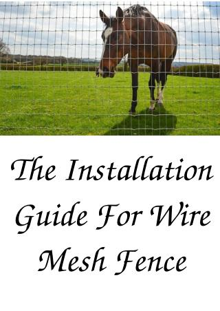 The Installation Guide For Wire Mesh Fence