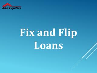 Hard Money Fix & Flip Lenders California