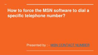 How to force the MSN software to dial a specific telephone number?