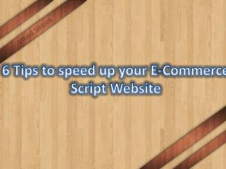 6 Tips to speed up your E-Commerce Script Website