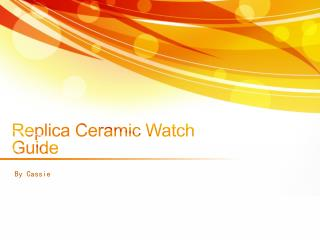Replica Ceramic Watch Guide