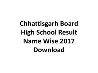 Chhattisgarh High School Result Name Wise 2017 Download