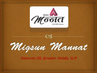 Migsun Mannat - 2, 3, 4 BHK Flats in Greater Noida