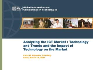 Analyzing the ICT Market : Technology and Trends and the Impact of Technology on the Market