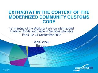 EXTRASTAT IN THE CONTEXT OF THE MODERNIZED COMMUNITY CUSTOMS CODE