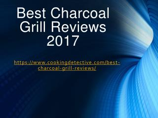 Best Charcoal Grill Reviews 2017