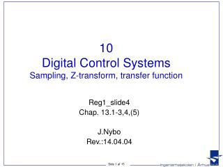 10 Digital Control Systems Sampling, Z-transform, transfer function