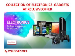 Collection of electronics  gadgets at xclusiveoffer