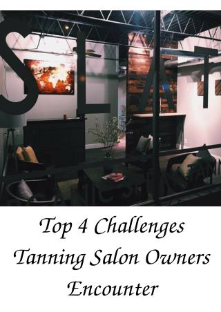 Top 4 Challenges Tanning Salon Owners Encounter