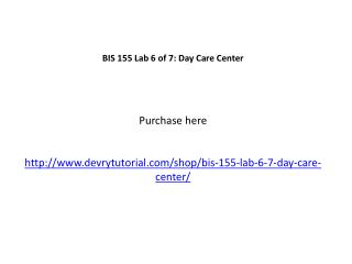 BIS 155 Lab 6 of 7: Day Care Center