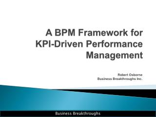 A BPM Framework for  KPI-Driven  Performance Management