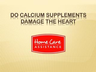 Do Calcium Supplements Damage the Heart?