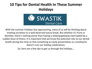 10 Tips for Dental Heath In These Summer Holidays