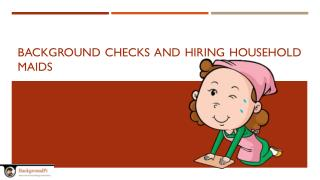 Background Checks and Hiring Household Maids