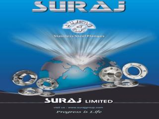Suraj Limited Manufacture & Exporter of Stainless Steel,pipes,tube and flanges