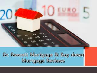 Dc Fawcett Mortgage & Buy down Mortgage Reviews