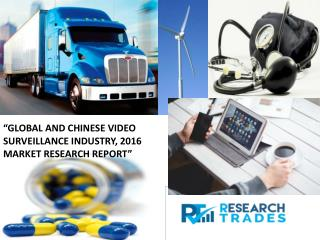 Global and Chinese Video Surveillance Industry, 2016 Market Research Report
