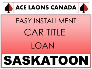 Car Title Loans in Saskatoon