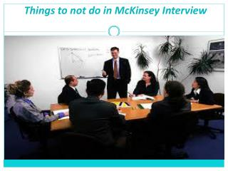 Things to not to do in Mckinsey Interview
